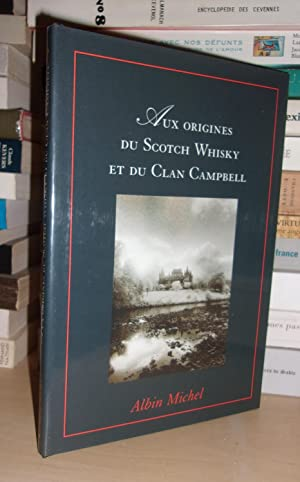 AUX ORIGINES DU SCOTCH WHISKY ET DU CLAN CAMPBELL