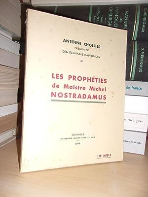 Les Prophèties De Maistre Michel Nostradamus : Antoine Chollier