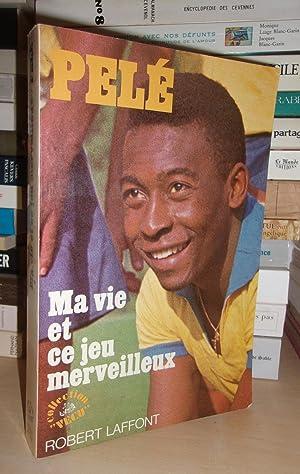 Ma Vie et Ce Jeu Merveilleux -: Pelé (Edson Arantes