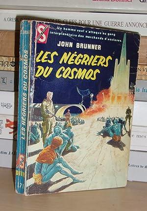 Les Négriers Du Cosmos - Traduit De: John Brunner