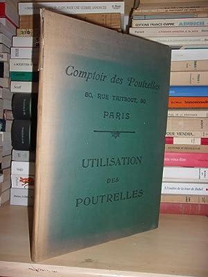 COMPTOIR DES POUTRELLES : Utilisation Des Poutrelles,: Collectif
