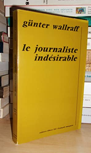 Le Journaliste Indésirable : Introduction De Klaus Schuffels