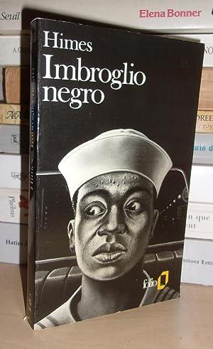 Imbroglio Negro - Traduit De L'anglais Par: Chester Himes