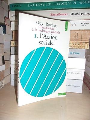 Introduction A La Sociologie Générale - T.1: Rocher Guy