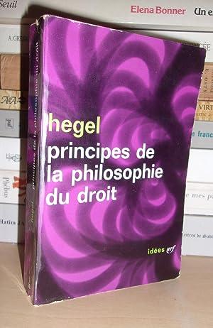 Principes De La Philosophie Du Droit -: Georg Wilhelm Friedrich
