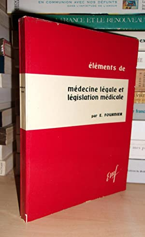 ELEMENTS DE MEDECINE LEGALE ET DE LEGISLATION MEDICALE
