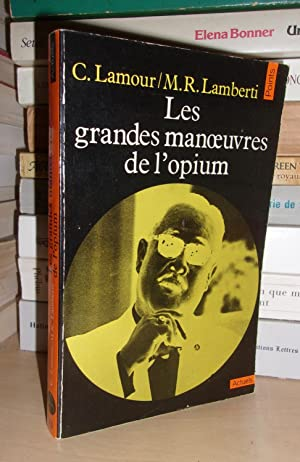 Les Grandes Manoeuvres De L'opium: Catherine Lamour -