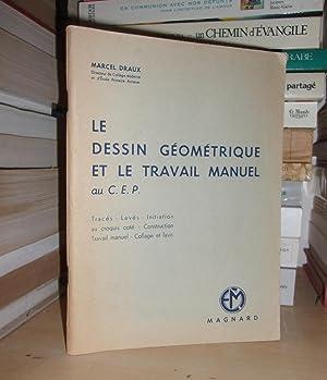 Le Dessin Géométrique et Le Travail Manuel: Marcel Draux