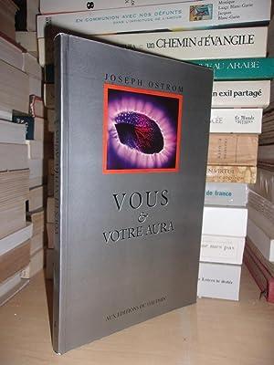 Vous et Votre Aura : Texte Traduit: Joseph Ostrom