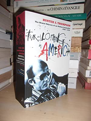 FEAR AND LOATHING IN AMERICA : The Brutal Odyssey of an Outlow Journalist, 1968-1976 : Edited By ...