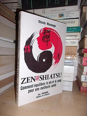 ZEN-SHIATSU : Comment Equilibrer Le Yin et: MASUNAGA Shizuto