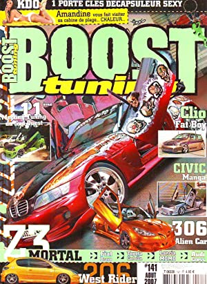 Boost Tuning - N°141 - Août 2007 : Clio Fat Boy - Civic Manga - 306 Alien Car