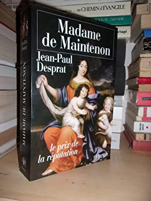 Madame De Maintenon - (1635-1719) - Ou: Jean-Paul Desprat