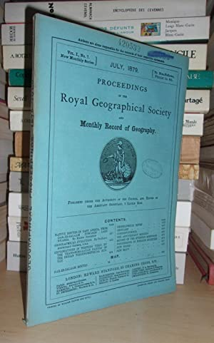 GEOGRAPHICAL SOCIETY & MONTHLY RECORD OF GEOGRAPHY : Vol. I, no. 7 - July 1879 : Edited By the As...
