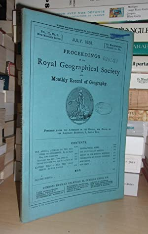 GEOGRAPHICAL SOCIETY & MONTHLY RECORD OF GEOGRAPHY : Vol. III, no. 7 - July 1881 : Edited By the ...