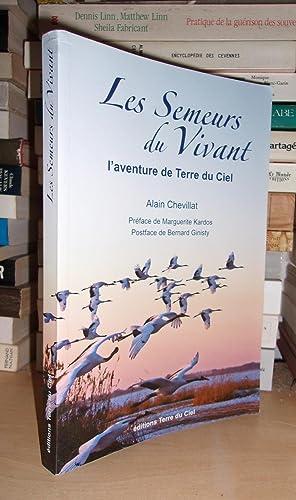Les Semeurs Du Vivant : L'aventure De: Alain Chevillat