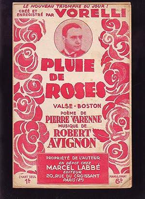Pluie De Roses : Poème De Pierre Varenne, Musique De Robert Avignon, Créé et ...