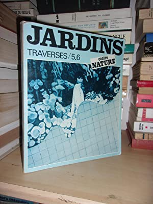 TRAVERSES n° 5/6 : Jardins Contre Nature