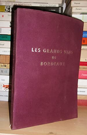 LES GRANDS VINS DE BORDEAUX : The Fine Wines of Bordeaux : Die Beruhmten Weine Von Bordeaux