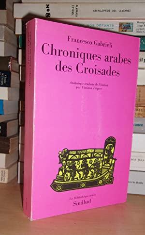 Chroniques Arabes Des Croisades : Anthologie Traduite: Francesco Gabrieli