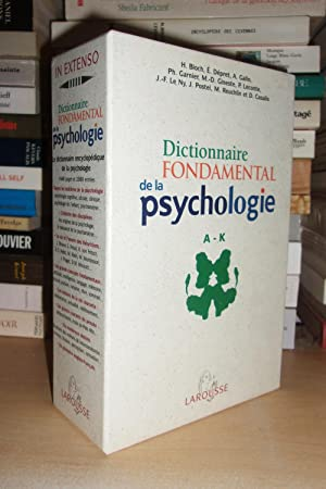 DICTIONNAIRE FONDAMENTAL DE LA PSYCHOLOGIE : Dictionnaire Encyclopédique De La Psychologie