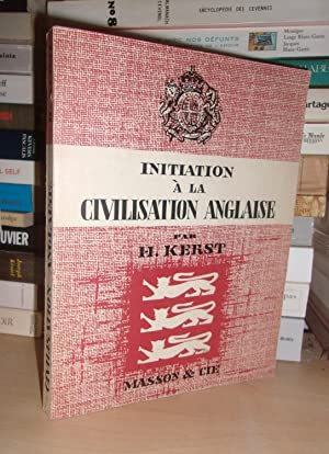 INITIATION A LA CIVILISATION ANGLAISE : Introduction Par A. Laffay