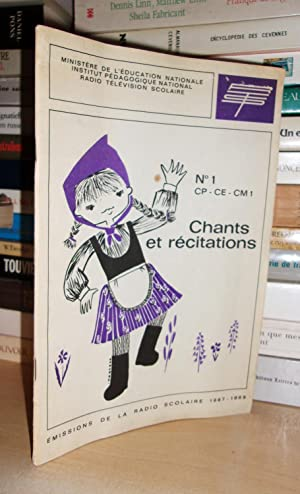 CHANTS ET RECITATIONS : Emission De La Radio Scolaire, 1967-1968 - Livret 1 : Recueil De Chants e...