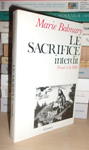 LE SACRIFICE INTERDIT : Freud et La Bible