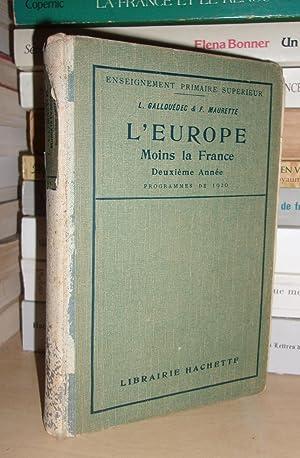 L'EUROPE MOINS LA FRANCE : Deuxième Année: GALLOUEDEC L. -