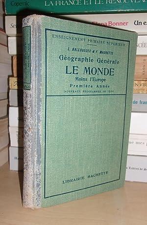 GEOGRAPHIE GENERALE : Le Monde Moins L'Europe: GALLOUEDEC L. -