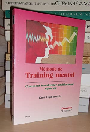 METHODE DE TRAINING MENTAL : Comment Transformer Positivement Votre Vie