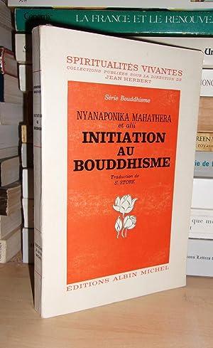 Initiation Au Bouddhisme : Traduction De S.: Nyanaponika Mahathera -