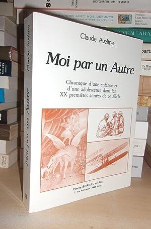 MOI PAR UN AUTRE : Chronique D'une: AVELINE Claude
