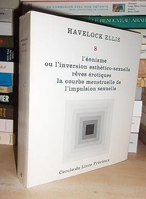 Etudes De Psychologie Sexuelle - T.8 : Ellis Havelock
