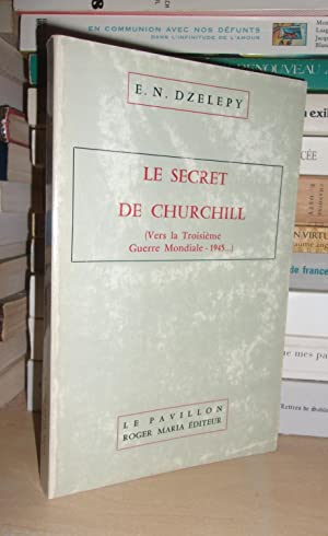 Le Secret De Churchill : Vers La: E. N. Dzelepy