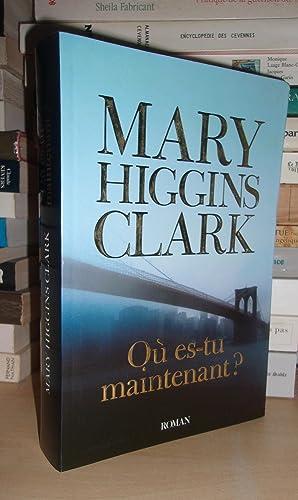 OU ES-TU MAINTENANT ?: HIGGINS CLARK Mary