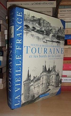 LA TOURAINE : Touraine Et Les Bords De La Loire : Préface De Pierre Leveel: ROBIDA Albert