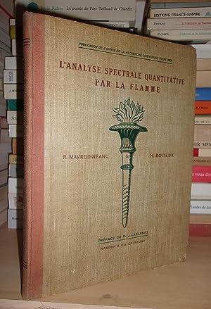 L'analyse Spectrale Quantitative Par La Flamme -: R. Mavrodineanu -