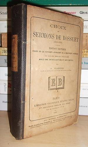 Choix De Sermons De Bossuet - 1653-1691: Jacques-Bénigne Bossuet -