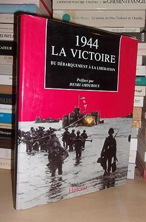 1944 - La Victoire : Du Débarquement à La Libération - Préface Par ...
