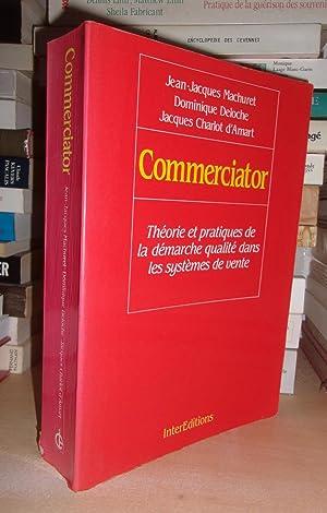 Commerciator : Théorie et Pratiques De Démarche: Machuret Jean-Jacques -
