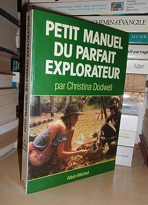 Petit Manuel Du Parfait Explorateur - Traduit: Christina Dodwell