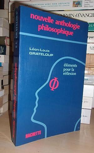Nouvelle Anthologie Philosophique - Eléments Pour La: Léon-Louis Grateloup