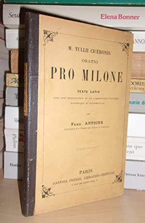 Oratio Pro Milone : Texte Latin, Avec: Marcus Tulli Ciceron