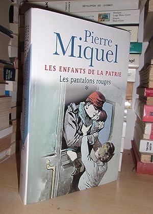 Les Enfants De La Patrie - T.1: Pierre Miquel
