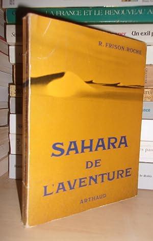 Sahara De L'aventure - 21 Photographies dont: Frison-Roche Roger