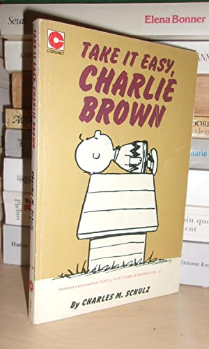 TAKE IT EASY CHARLIE BROWN : Selected Cartoon from You'll Flip, Charlie Brown Vol.II