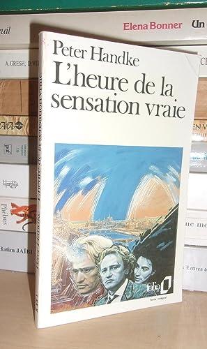L'heure De La Sensation Vraie - Traduit: Peter Handke