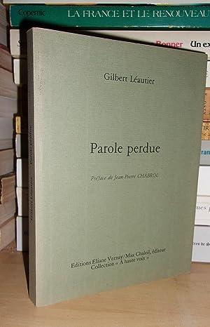 Parole Perdue - Préface De Jean-Pierre Chabrol: Gilbert Léautier