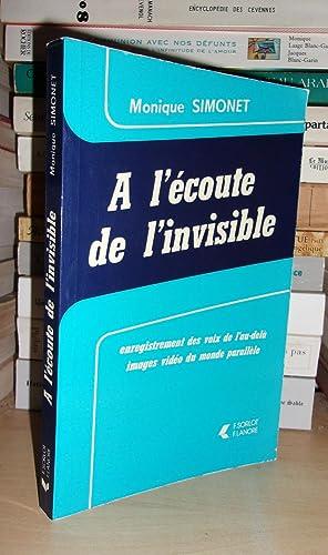 A L'écoute De L'invisible : Enregistrement Des Voix De L'au-Delà - ...